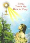 Lord, Teach us How to Pray