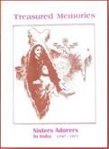 Treasured Memories – Sisters Adorers in India 1947 - 1997.